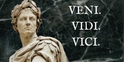 Veni, vidi, vici – Гай Юлий Цезар, след победата над понтийците на 2 авуст 47 година пр.н.е.