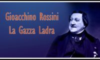 """Джоакино Росини – """"Крадливата сврака"""". Една велика композиция"""