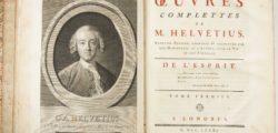 Всички ограничени хора постоянно се стремят да опозорят хората със широк и задълбочен ум – Клод Адриан Хелвеций